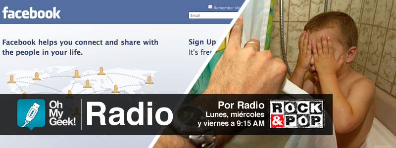OhMyGeek Radio - Facebook y Pedofilia