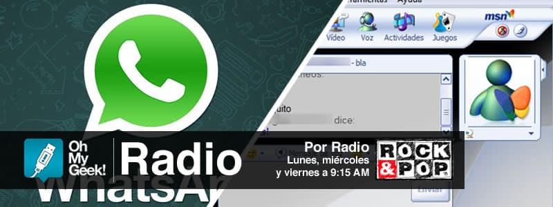 OhMyGeek Radio - WhatsApp y MSN Messenger