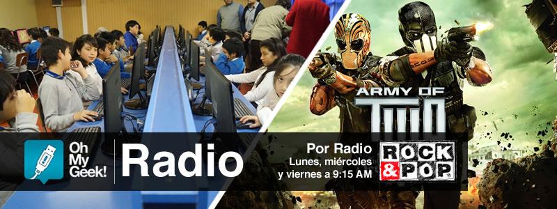 OhMyGeek Radio - Colegio del Futuro y Army Of Two TDC