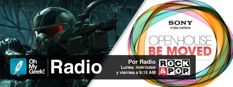 OhMyGeek Radio - Crysis 3 y Sony Open House