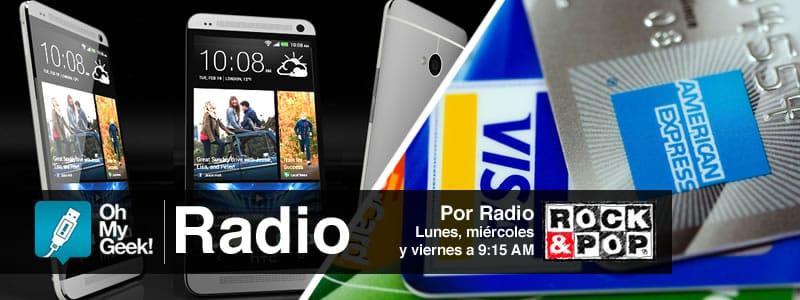 OhMyGeek Radio - HTC One y Tarjetas de Credito