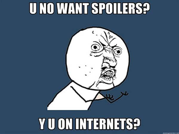 ¿No quieres spoiler? ¿Por qué estás en Internet?